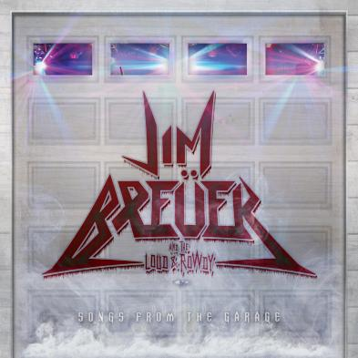 Jim Breuer and The Loud & Rowdy - Songs From The Garage