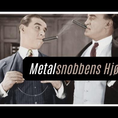 Metalsnobbens Hjørne