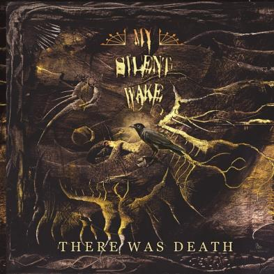 My Silent Wake - There Was Death