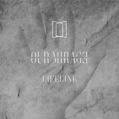 Our Mirage - Lifeline