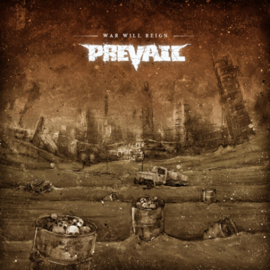 Prevail - War Will Reign