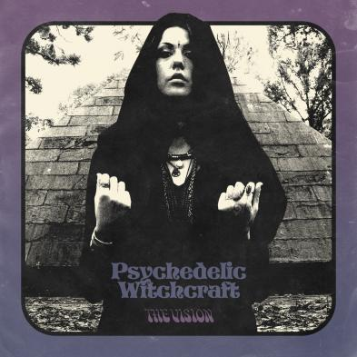Psychedelic Witchcraft - The Vision