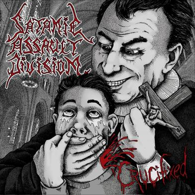 Satanic Assault Division - Crucifixed