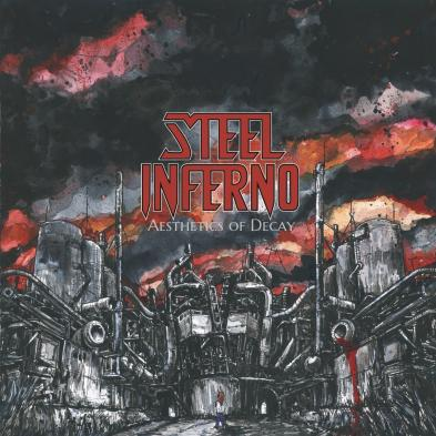 Steel Inferno - Aesthetics Of Decay