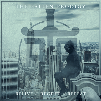 The Fallen Prodigy - Relive//Regret//Repeat