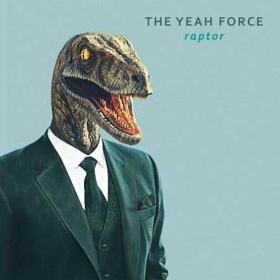 The Yeah Force  - Raptor