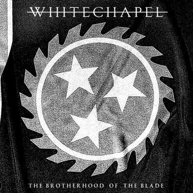 Whitechapel - Brotherhood Of The Blade