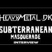 Interview med Subterranean Masquerade
