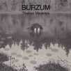 Burzum - Thûlean Mysteries
