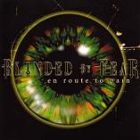 Blinded By Fear - En Route To Pain