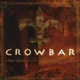Crowbar - Lifesblood For The Downtrodden