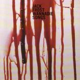 Jack Frost - Wannadie Songs