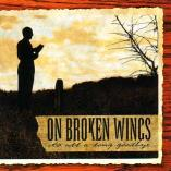 On Broken Wings - It's All A Long Goodbye