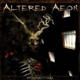 Altered Aeon - Dispiritism