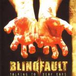 Blindfault - Talking To Deaf Ears