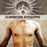Slowmotion Apocalypse - My Own Private Armageddon
