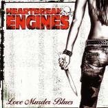 Heartbreak Engines - Love Murder Blues