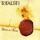Totalisti - Slave To None