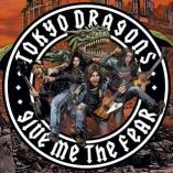 Tokyo Dragons - Give Me The Fear