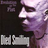 Died Smiling - Evolution Of The Fist