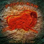 Proto Kaw - The Wait Of Glory