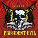 President Evil - Trash 'N' Roll Asshole Show
