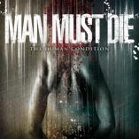 Man Must Die - The Human Condition
