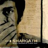 Shargath - Bowel Sounds Of A Deaf Man