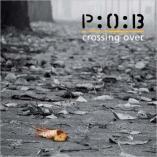 P:O:B - Crossing Over
