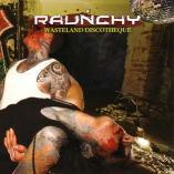 Raunchy - Wasteland Discoteque