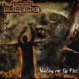 Pain Principle - Waiting For The Flies