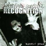Skinned Beyond Recognition - Barely Dead