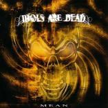 Idols Are Dead - Mean