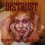 Distrust - No Good Deed Shall Go Unpunished
