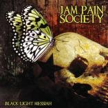 Jam Pain Society - Black Light Messiah