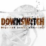 Downswitch - Deprived Human Behaviour
