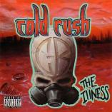 Cold Rush - The Illness