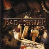 Bad Sister - Because Rust Never  Sleeps