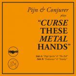 Pijn & Conjurer - Curse these Metal Hands