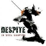 Despite - In Your Despite