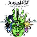Trusted Few - And then we forgot