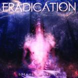 Eradication - Dreams of Reality