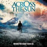Across The Sun - Before The Night Takes Us