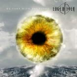 Edge of Ever - We Came With The Flood