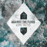 Against the Flood - Home Truths
