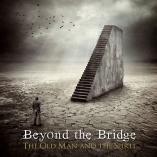 Beyond the Bridge - The Old Man & The Spirit