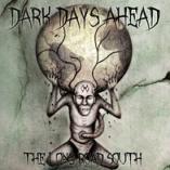 Dark Days Ahead  - The Long Road South