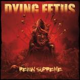 Dying Fetus - Reign Supreme