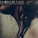 Shaped By Fate - I Fear The World Has Changed