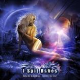I Spit Ashes - Inhaling Blackness...Reflecting Light